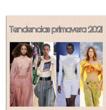 TENDENCIAS PRIMAVERA 2021.